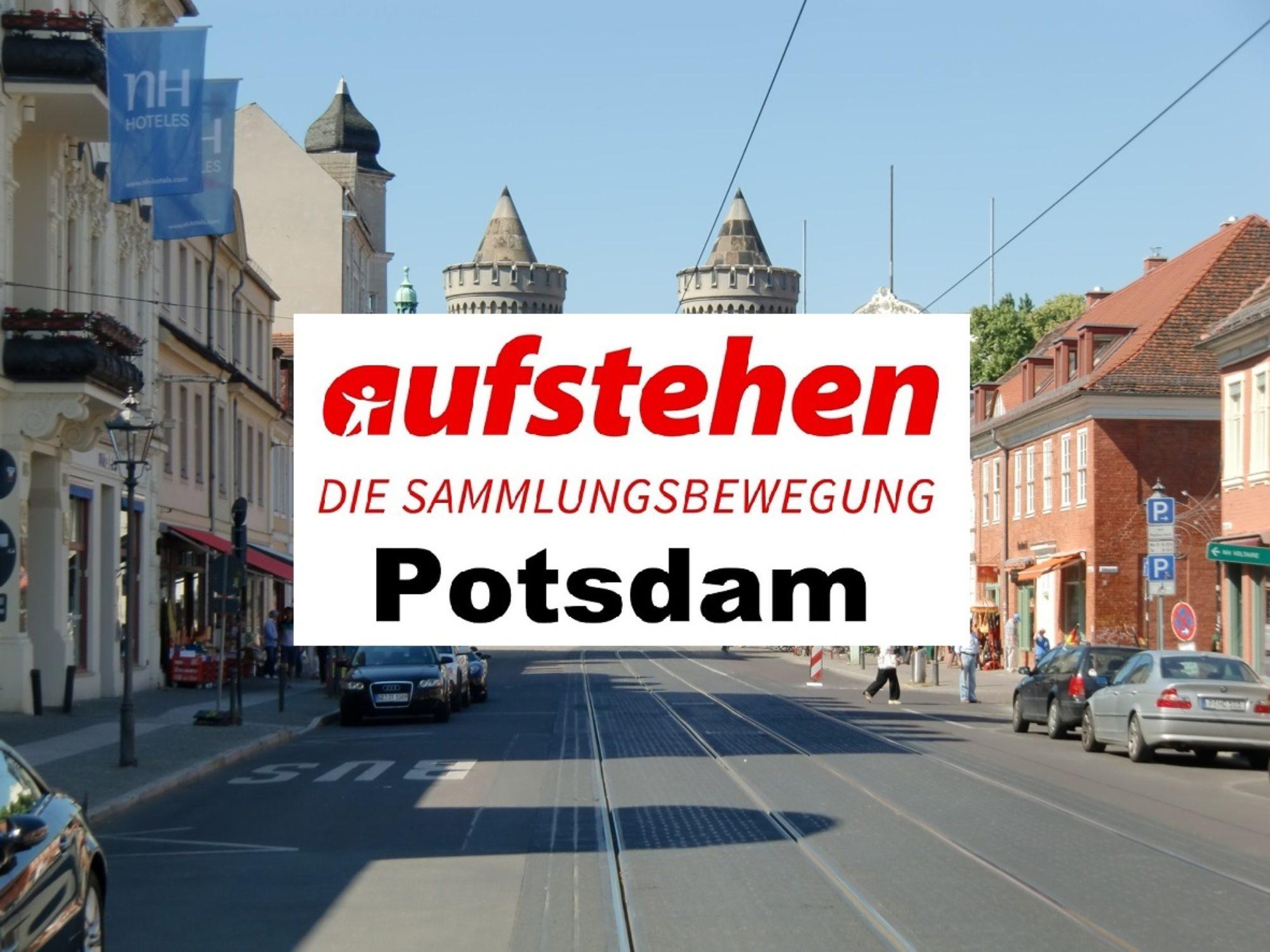 Wortmeldungen aus Potsdam ! AUFSTEHEN