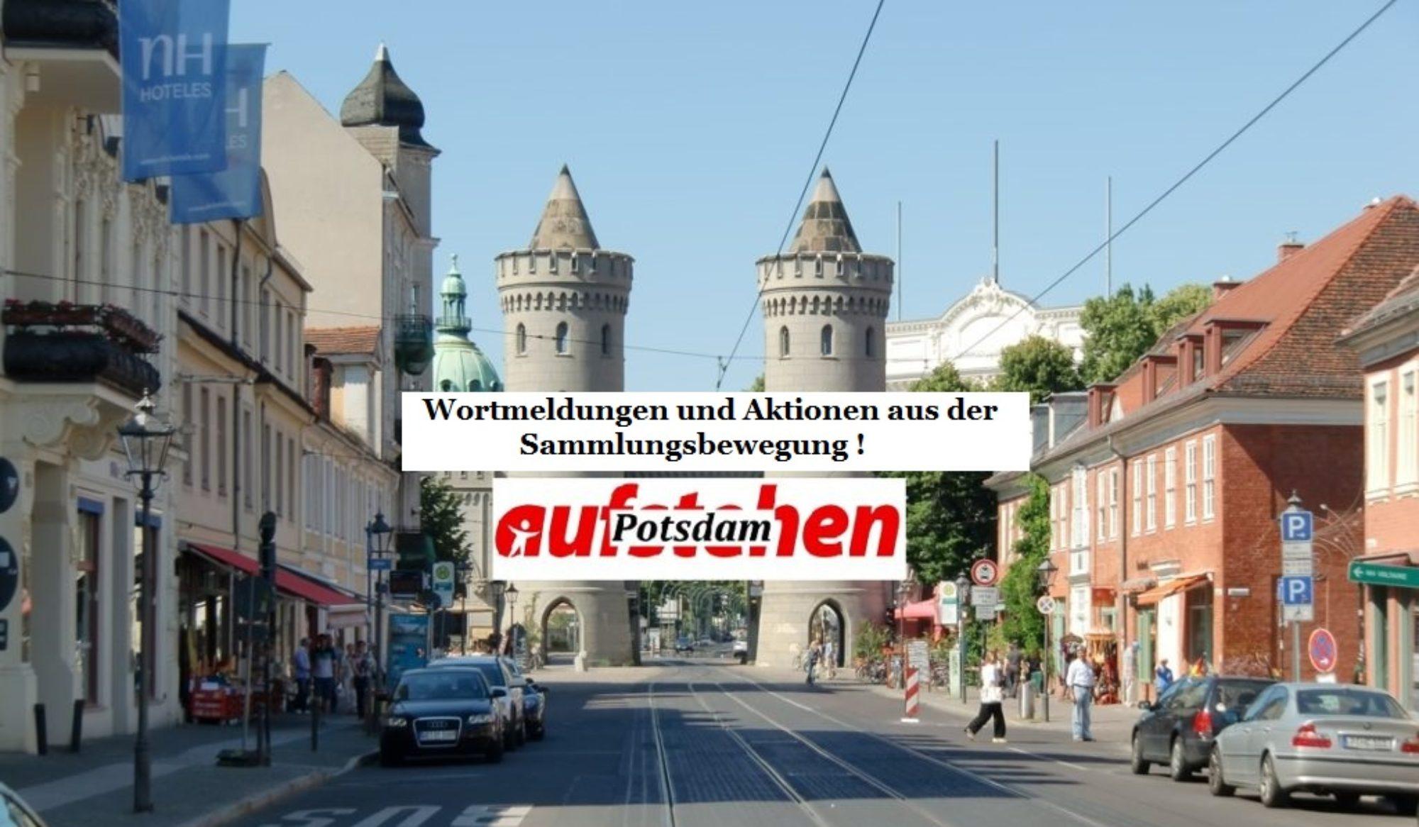 Wortmeldungen aus Potsdam ! Aufstehen wäre gut